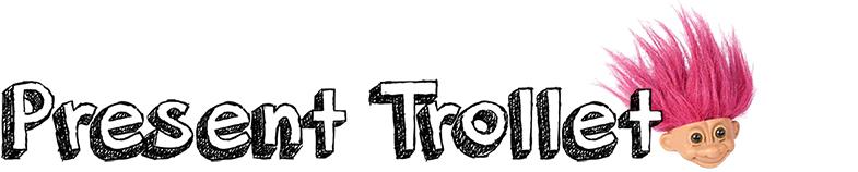 Present trollet copy